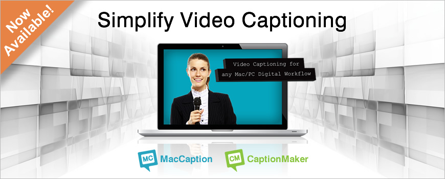 MacCaption and Caption Maker